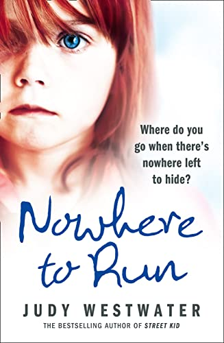 NOWHERE TO RUN: Where do you go when there's nowhere left to hide? By Judy Westwater