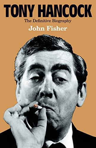 Tony Hancock: The Definitive Biography By John Fisher