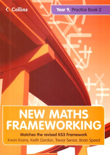 New Maths Frameworking – Year 9 Practice Book 2 (Levels 5–7): Practice (Levels 5-7) Bk. 2 By Kevin Evans