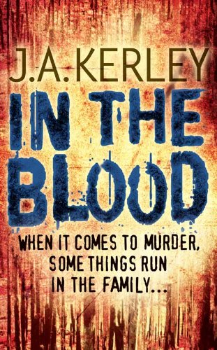 In the Blood by J. A. Kerley