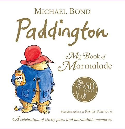 Paddington: My Book of Marmalade By Michael Bond