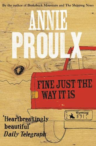 Fine Just the Way It Is By Annie Proulx