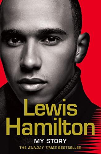 Lewis Hamilton: My Story. By Lewis Hamilton