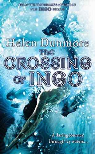 The Crossing of Ingo (Ingo Adventures) By Helen Dunmore