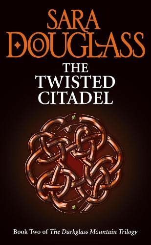 The Twisted Citadel By Sara Douglass