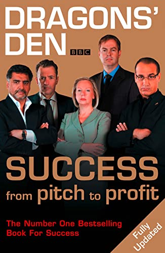 Dragons' Den: Success, From Pitch to Profit By Duncan Bannatyne