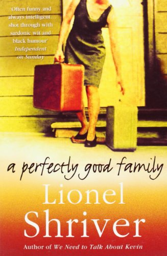 A Perfectly Good Family By Lionel Shriver Used Very border=