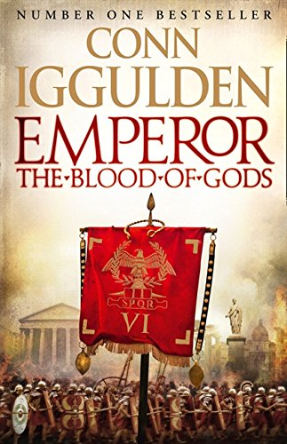 Emperor: the Blood of Gods by Conn Iggulden