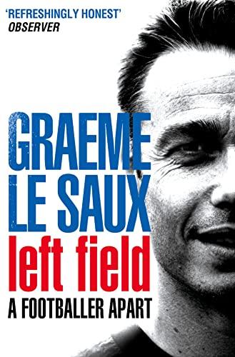 Graeme Le Saux: Left Field: A Footballer Apart By Graeme Le Saux