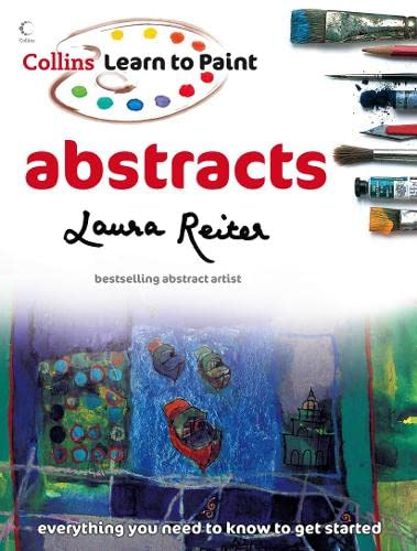 Learn to Paint: Abstracts By Laura Reiter