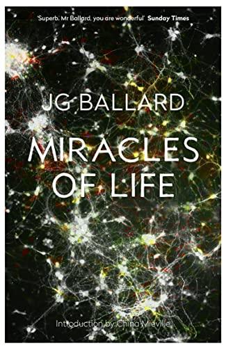 Miracles of Life By J. G. Ballard