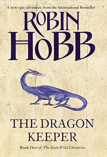 The Dragon Keeper (The Rain Wild Chronicles) by Robin Hobb