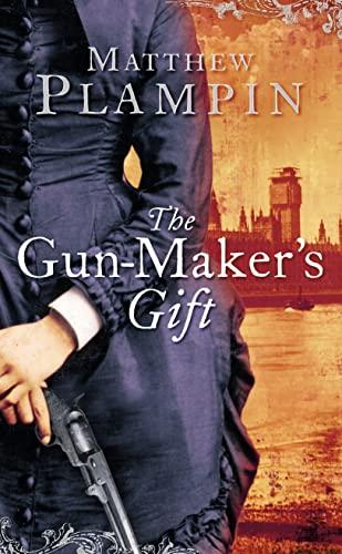 The Gun-Maker's Gift By Matthew Plampin