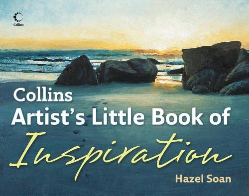Collins Artist's Little Book of Inspiration By Hazel Soan