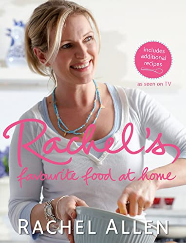 Rachel's Favourite Food at Home by Rachel Allen