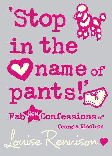 """""""Stop in the Name of Pants!"""" by Louise Rennison"""