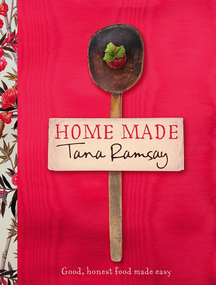 Home Made By Tana Ramsay
