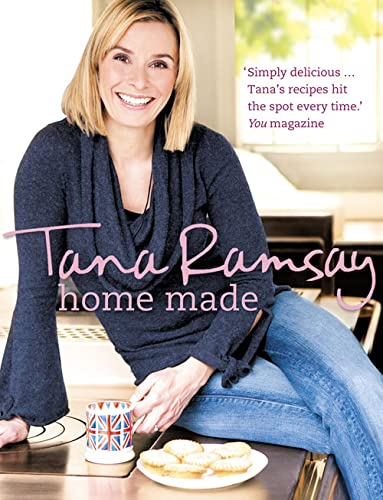 Home Made: Good, Honest Food Made Easy by Tana Ramsay