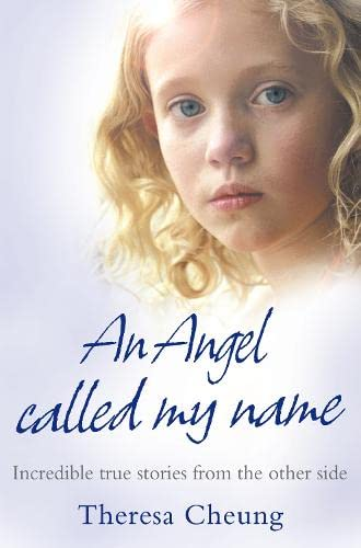An Angel Called My Name By Theresa Cheung