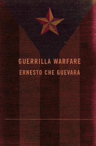 Guerrilla Warfare By Ernesto 'Che' Guevara
