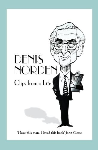 Clips From A Life By Denis Norden
