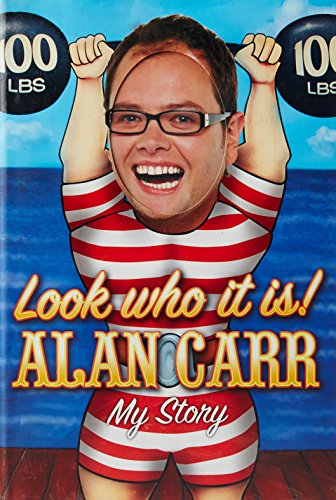 Look Who It Is! Alan Carr - My Story By Alan Carr