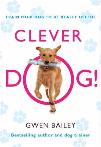 Clever Dog! By Gwen Bailey