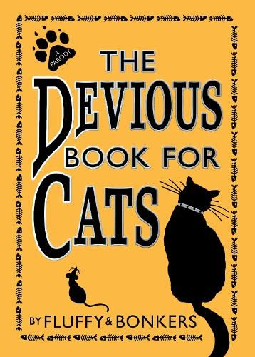 The Devious Book for Cats By Fluffy