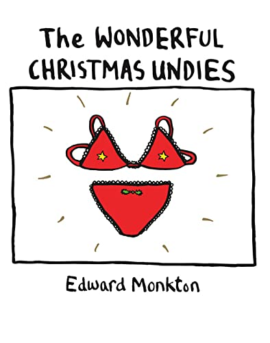 The Wonderful Christmas Undies By Edward Monkton