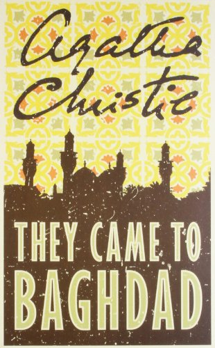 Agatha Christie - They Came To Baghdad By AGATHA CHRISTIE