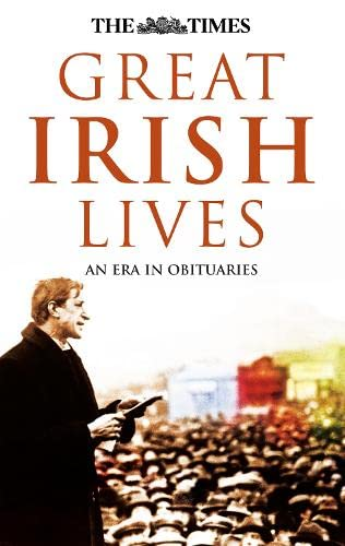 """The """"Times"""": Great Irish Lives By Foreword by Garret FitzGerald"""