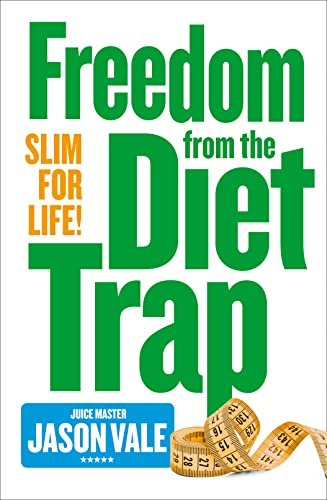 Freedom from the Diet Trap By Jason Vale