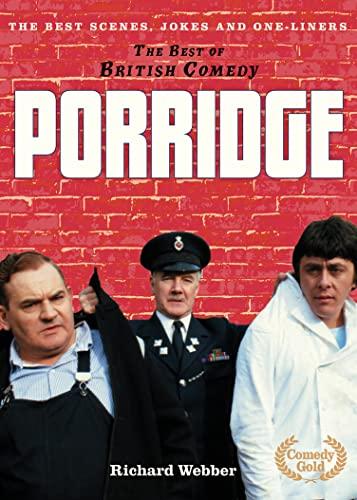 Porridge: The Best Scenes, Jokes and One-Liners by Richard Webber
