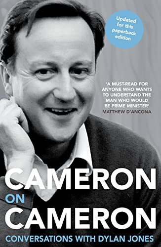 Cameron on Cameron: Conversations with Dylan Jones By David Cameron