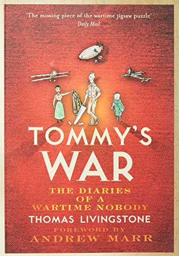 Tommy's War: A First World War Diary 1913--1918 by Thomas Cairns Livingstone