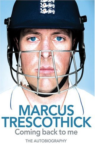 Coming Back to Me By Marcus Trescothick