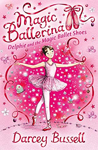 Delphie and the Magic Ballet Shoes By Darcey Bussell