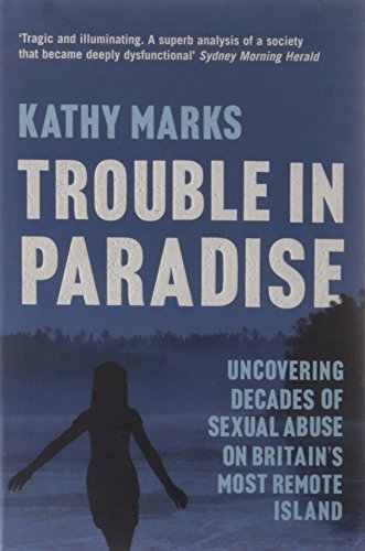 Trouble in Paradise By Kathy Marks