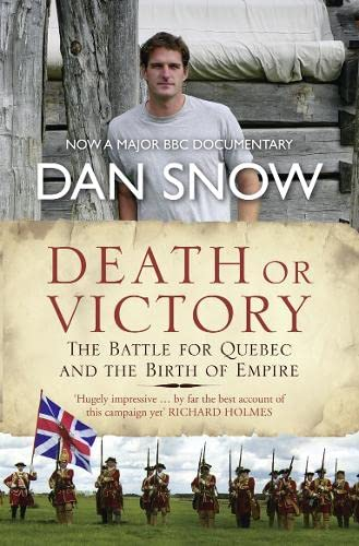 Death or Victory: The Battle for Quebec and the Birth of Empire By Dan Snow