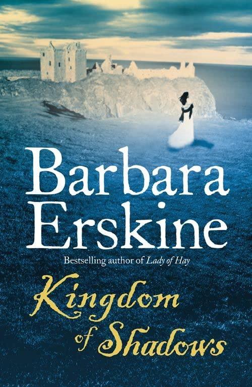 Kingdom of Shadows By Barbara Erskine