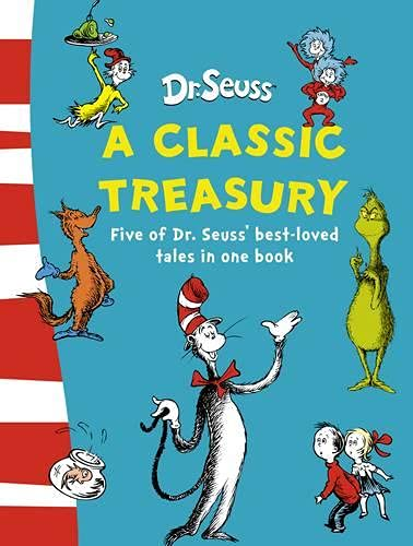 Dr. Seuss: A Classic Treasury by Dr. Seuss