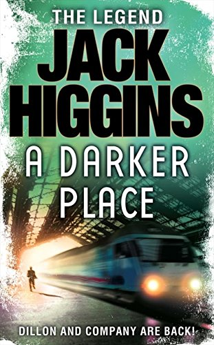 A Darker Place (Sean Dillon Series, Book 16) By Jack Higgins