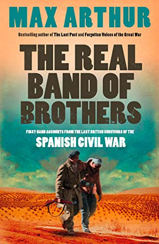 The Real Band of Brothers By Max Arthur