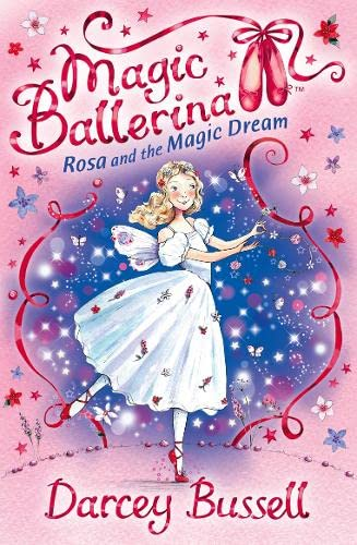 Rosa and the Magic Dream (Magic Ballerina, Book 11) By CBE Darcey Bussell