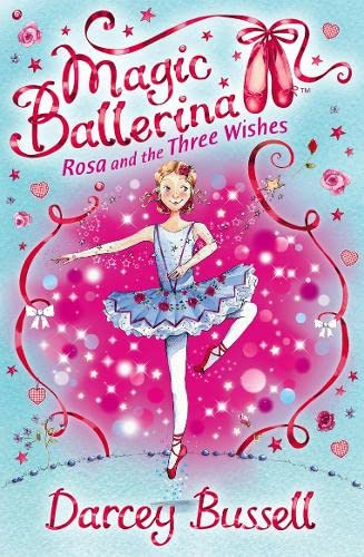 Rosa and the Three Wishes By CBE Darcey Bussell