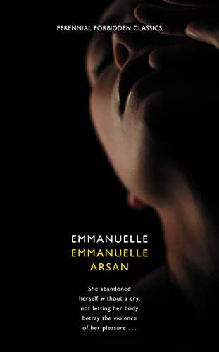 Emmanuelle (Harper Perennial Forbidden Classics) By Emmanuelle Arsan