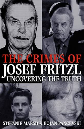 The Crimes of Josef Fritzl By Stefanie Marsh
