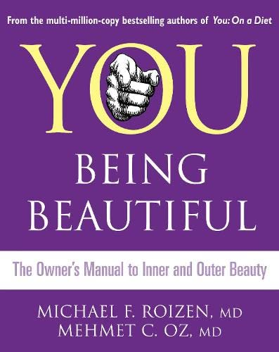 You: Being Beautiful By Michael F. Roizen, M.D.