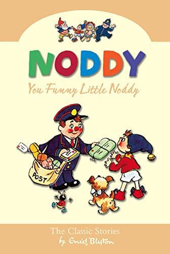 You Funny Little Noddy By Enid Blyton