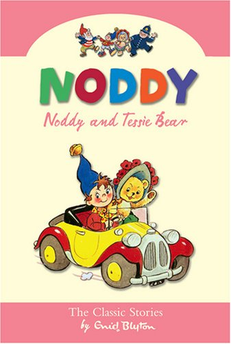 Noddy and Tessie Bear By Enid Blyton